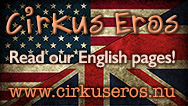 Cirkus Eros - Read our English pages!