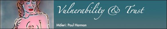 Vulnerability & Trust